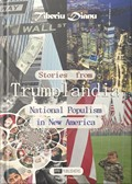 Stories from Trumplandia - National Populism in New America