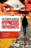 THE ESSENTIAL GUIDE FOR HYPNOSIS ENTHUSIASTS