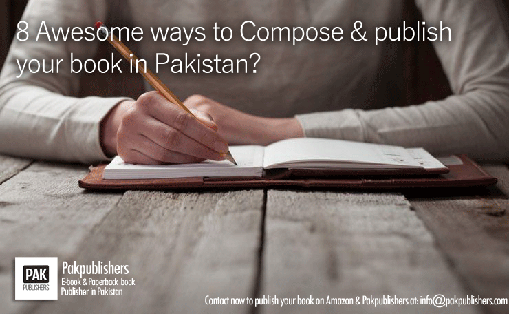 8 Awesome ways to Write and Publish a Book in Pakistan
